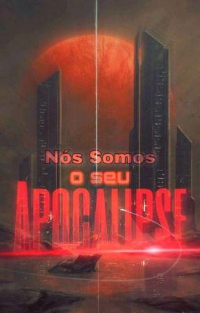 Nós Somos o Seu Apocalipse Vol.1 by IndieShaman