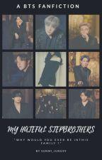 My Hateful Stepbrothers || BTS OT7 ( Hateful Stepfamily Series ) #1 by sunmi_jung99