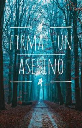 Firma. -Un asesino. by L-No_one