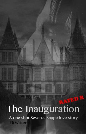 The Inauguration - A one-shot Severus Snape love story (Smut) by Eli-Writer