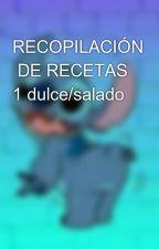 RECOPILACIÓN  DE RECETAS 1 dulce/salado by prichujade