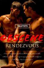 Obscene Rendezvous by Talutots