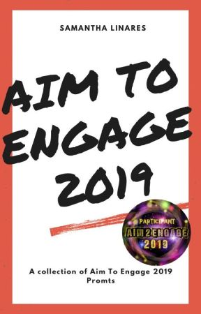 Aim To Engage Prompts - 2019 by SamanthaLinares3