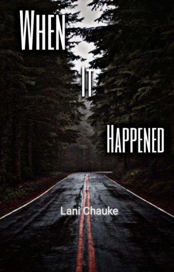 When it happened
