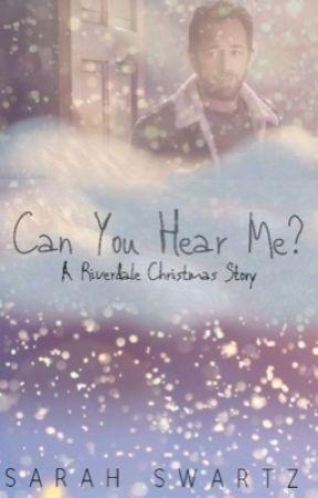 CAN YOU HEAR ME? (#RiverdaleChristmas) by SarahSwartz