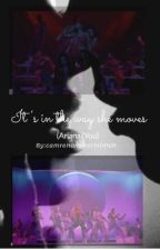 It's in the way she moves ( Ariana/you ) by Camrenansnorminah