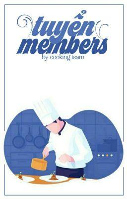Đọc truyện [ĐÓNG]「Cooking Team」Tuyển Members