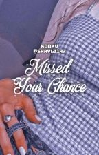 Missed Your Chance | KOOKV by Shayli147