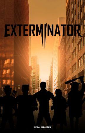 EXTERMINATOR by falihfauzan8