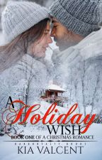 A Holiday Wish [A Christmas Romance]  by DarkRoyallty