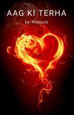 AAG KI TERHA द्वारा hayasaquib