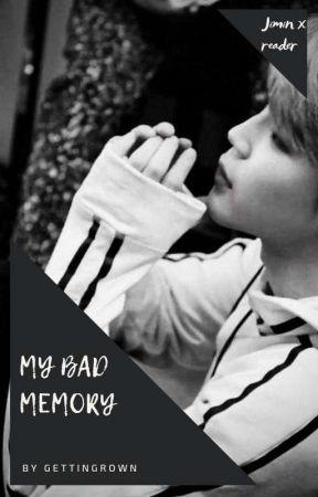 My Bad Memory   Jimin X Reader by gettingrown
