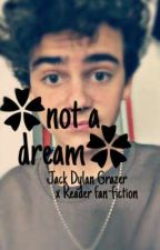 ✿Not a Dream✿ {a Jack Dylan Grazer x Reader ff} by Bani69