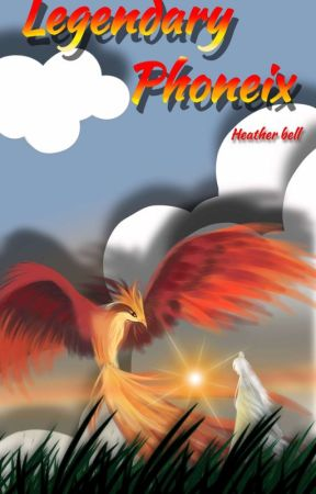 Legendary Phoenix [Complete] by Heather_Bell