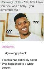 #growingupblack memes by Kyliedarlene2