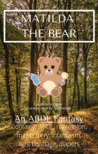 Matilda the Bear (ABDL/Hypnotization/Bondage/Diaper) by horatiohusky