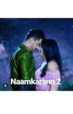 Naamkarann 2  by sakshisahu12