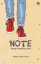 NOTE ( Sebuah Perjalanan Cinta ) by WSPUTRA