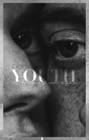 ✓  YOUTH   by hollandhoarder