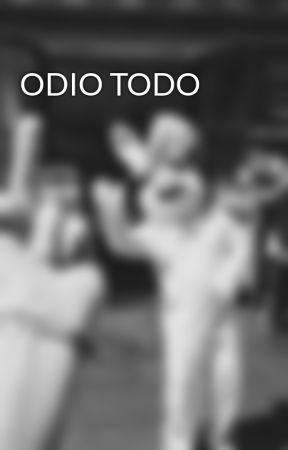 ODIO TODO by DickShopin