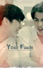 Your Fault (TharnType)  by Annalostone