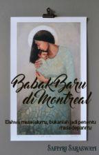 BABAK BARU DI MONTREAL by MalyaJingga