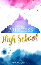 DISNEY PRINCESS HIGH SCHOOL by AnnaVictoriaVal