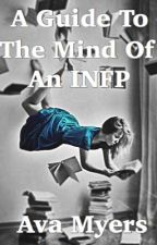 A Guide to the Mind of an INFP by notarealauthor1066