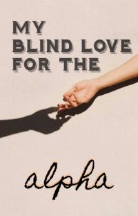 My Blind Love For The Alpha cover