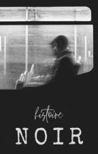 Histoire Noir by gardensofroses01