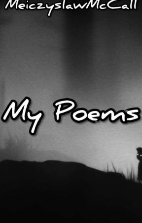My Poems  by MeiczyslawMcCall