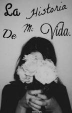 La Historia De Mi Vida by deadcor31098