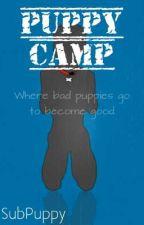Puppy Camp by SubPuppy