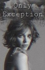 Only Exception || C. Cullen ✓ by seebeavee
