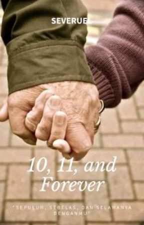 10, 11, and Forever by severuel