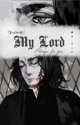 Đọc truyện [Đoản Hp][LVSS] My Lord