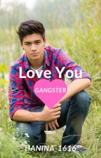 Love You Gangster by hanina_1616