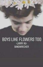 Boys Like Flowers Too by Bandwrecker