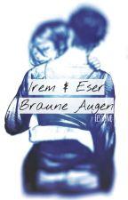 Irem & Eser - Braune Augen (NEU) by Eestone