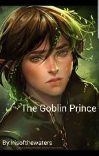 The Goblin Prince.  by Irisofthewaters