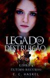 Legado da Destruição 4 - Último Recurso cover