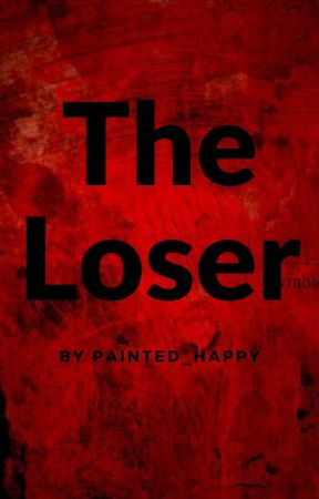 The Loser (Creepypasta x reader) by Painted_Happy