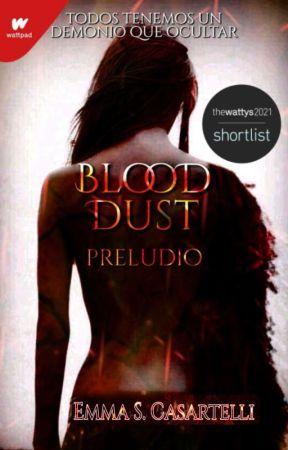 Blood Dust: PRELUDIO© by EmmaCasartro