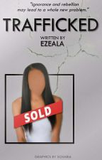 Trafficked by Ezeala
