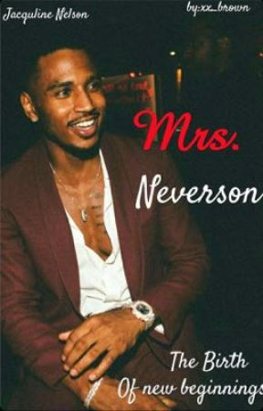 """Mrs. Neverson; """"The Start Of New Beginnings"""" by xx_brown"""