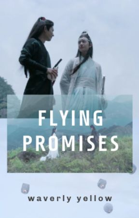 Flying Promises - the untamed 陈情令 by waverlyyellow