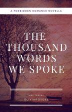 The Thousand Words We Spoke (A Novella) by oliviarose85