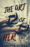 The Art of Her [Editing offline] cover