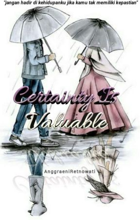 Certainty Is Valuable (SUDAH TERBIT) Tersedia Di Tokopedia, Shopee, Bukalapak by AnggraeniRetnowati