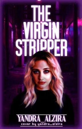 The Virgin Stripper - Sprousehart by Yandra_Alzira